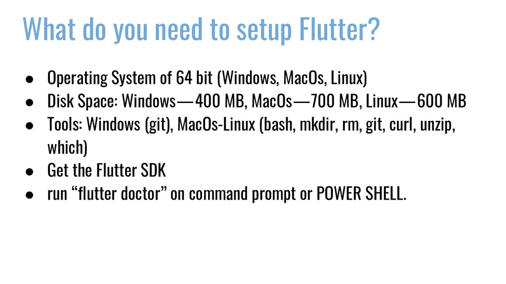 What do you need to setup Flutter? ● Operating ...