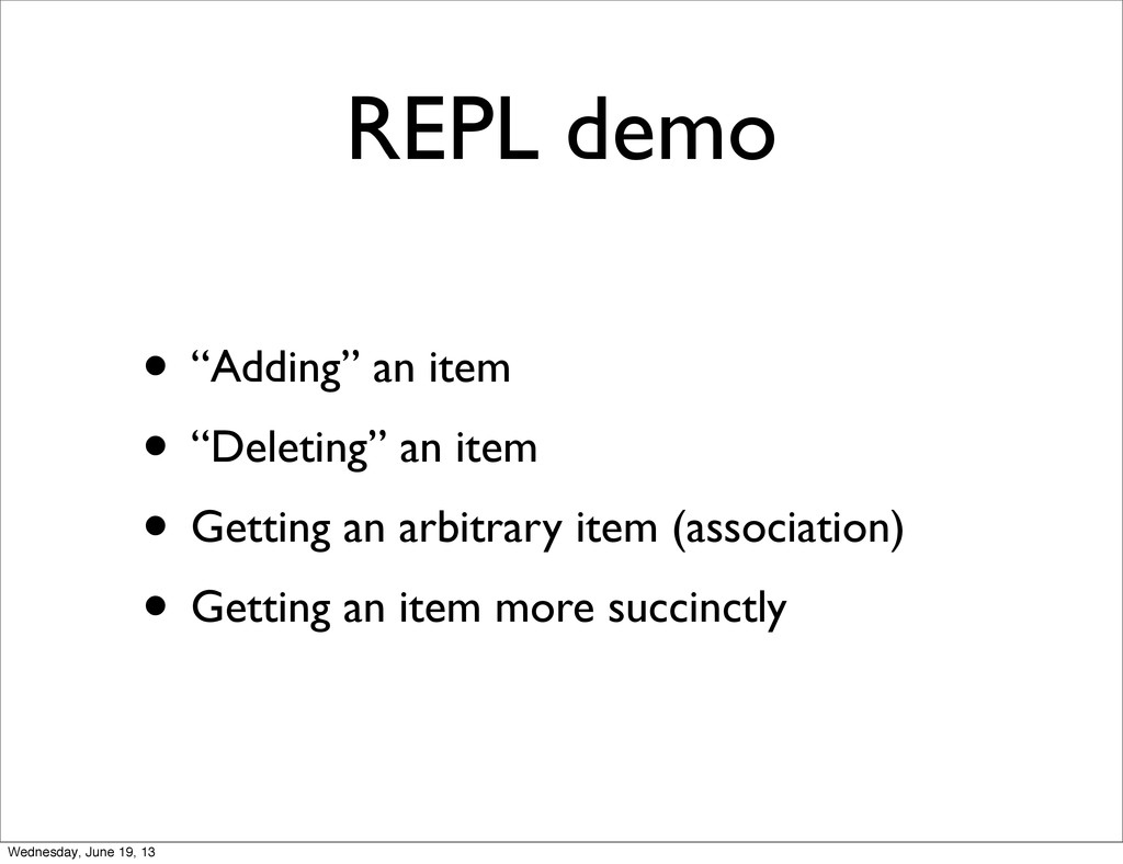 "REPL demo • ""Adding"" an item • ""Deleting"" an it..."