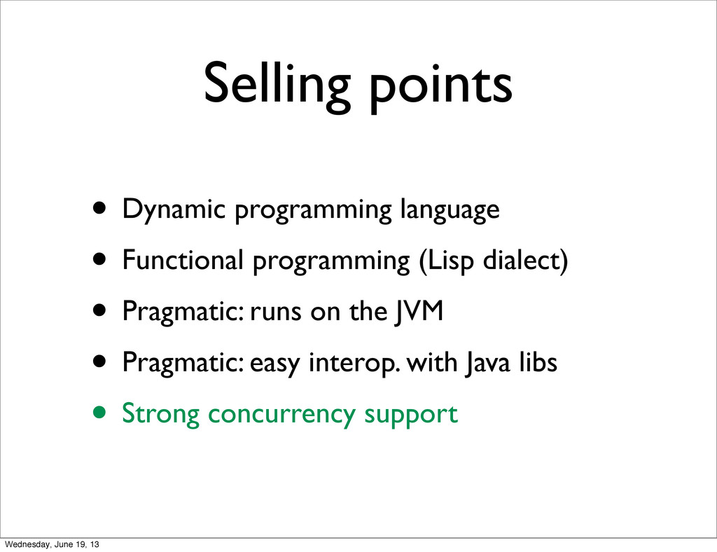 Selling points • Dynamic programming language •...