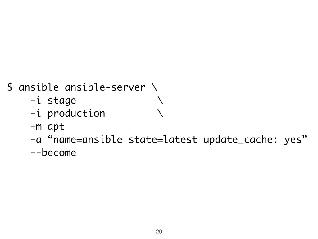 $ ansible ansible-server \ -i stage \ -i produc...