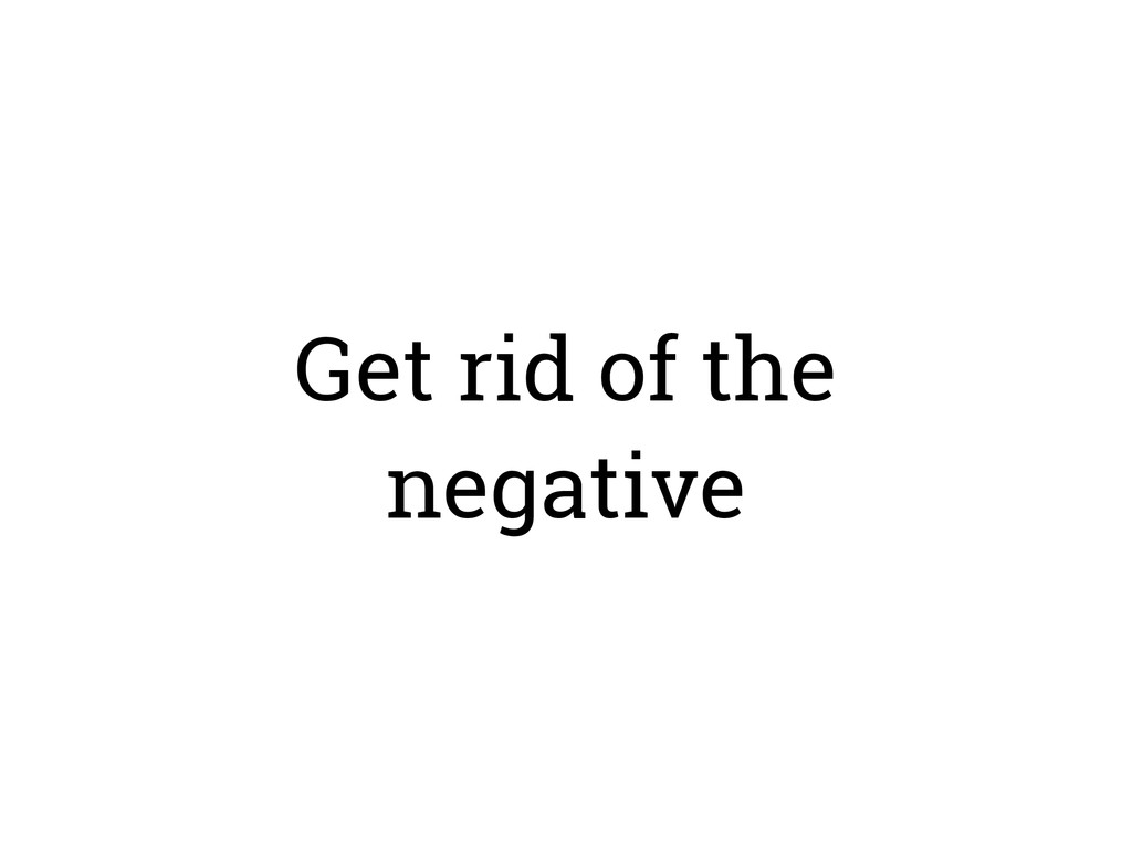 Get rid of the negative