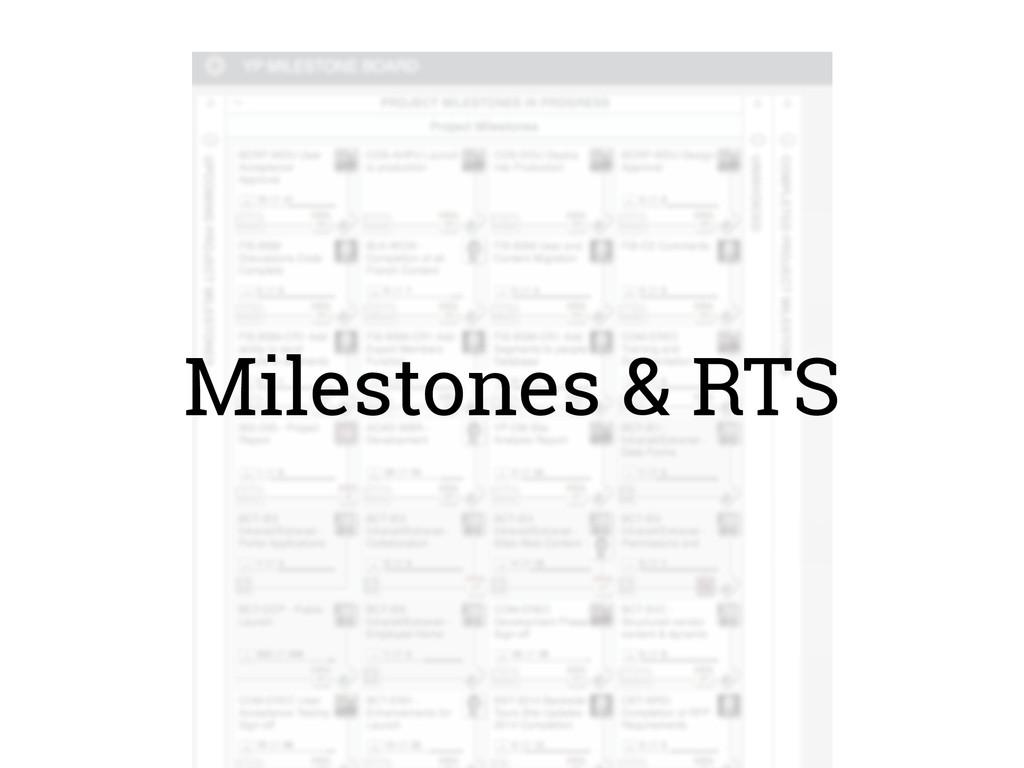 Milestones & RTS