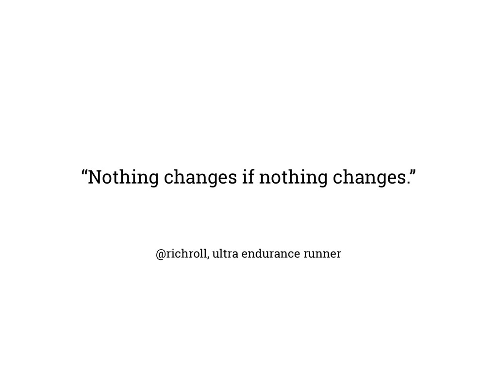 "@richroll, ultra endurance runner ""Nothing chan..."