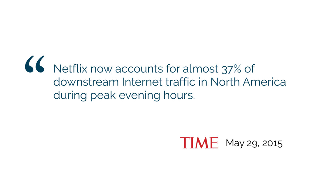 May 29, 2015 Netflix now accounts for almost 37...