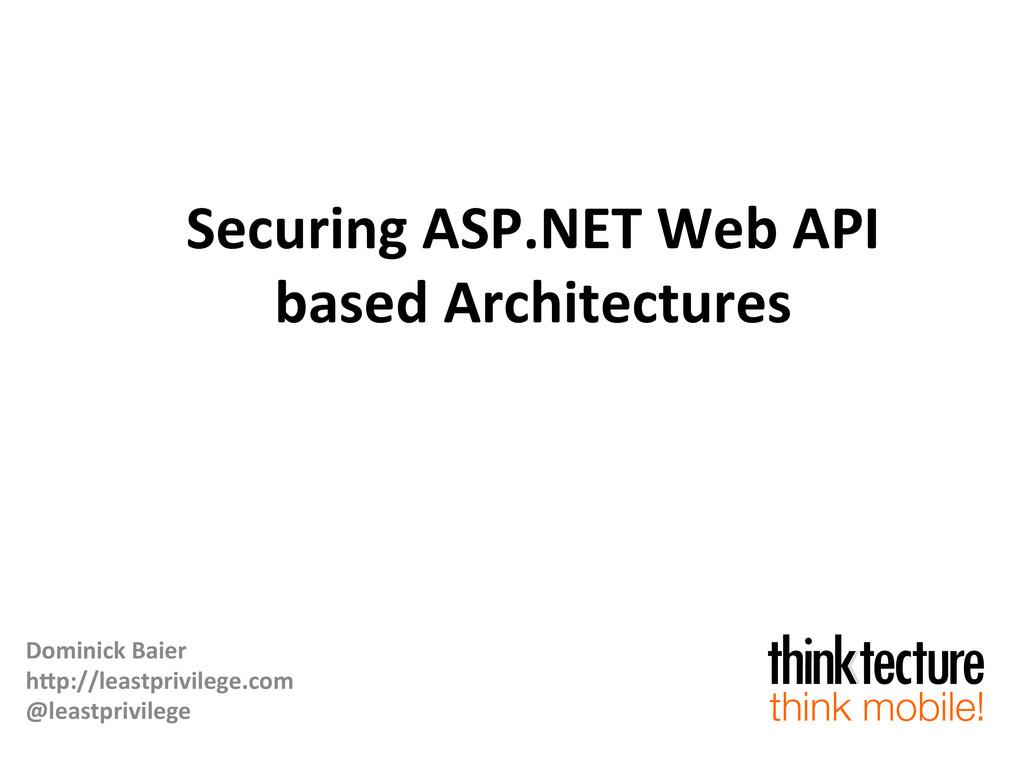 Securing ASP.NET Web API  based ...