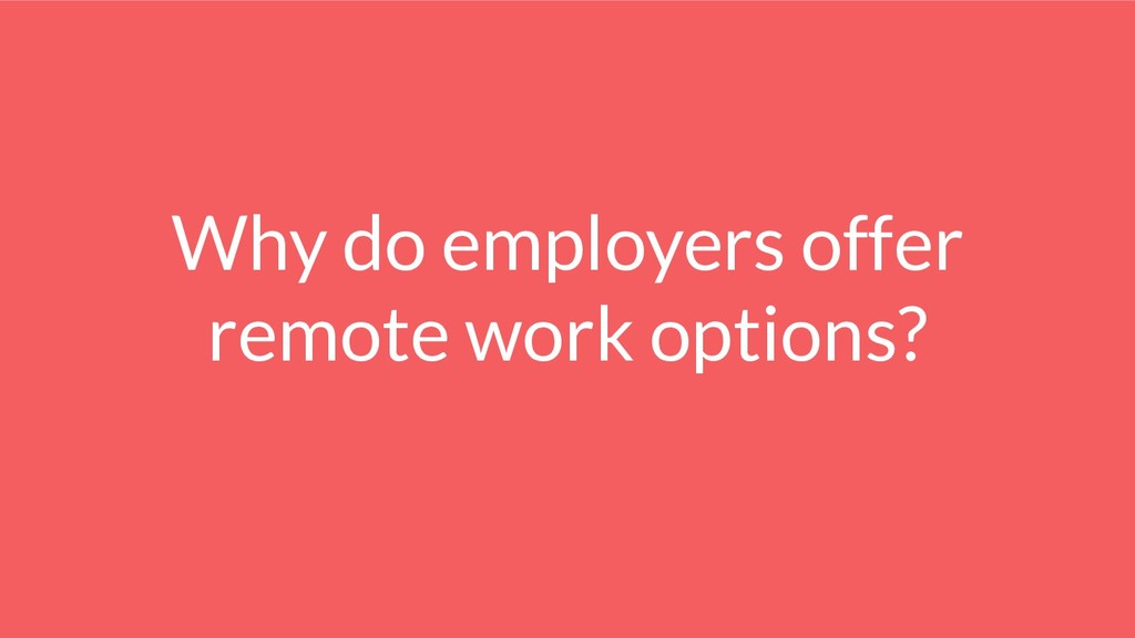 Why do employers offer remote work options?