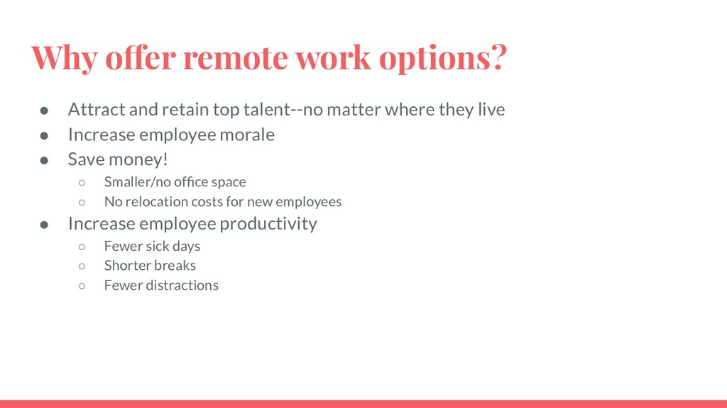 Why offer remote work options? ● Attract and re...