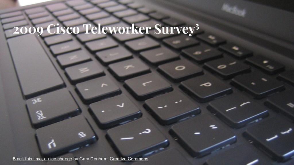 2009 Cisco Teleworker Survey3 Black this time, ...