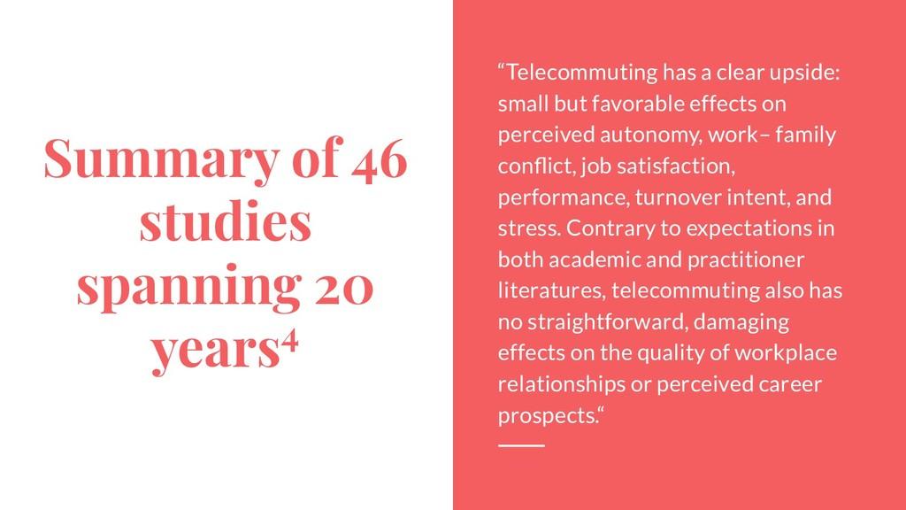 "Summary of 46 studies spanning 20 years4 ""Telec..."