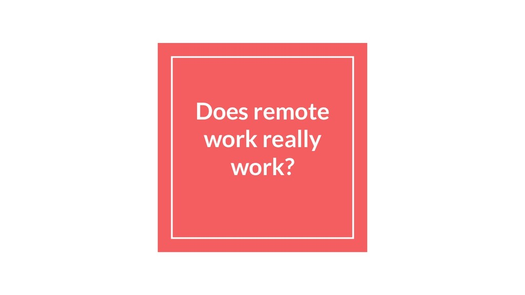 Does remote work really work?