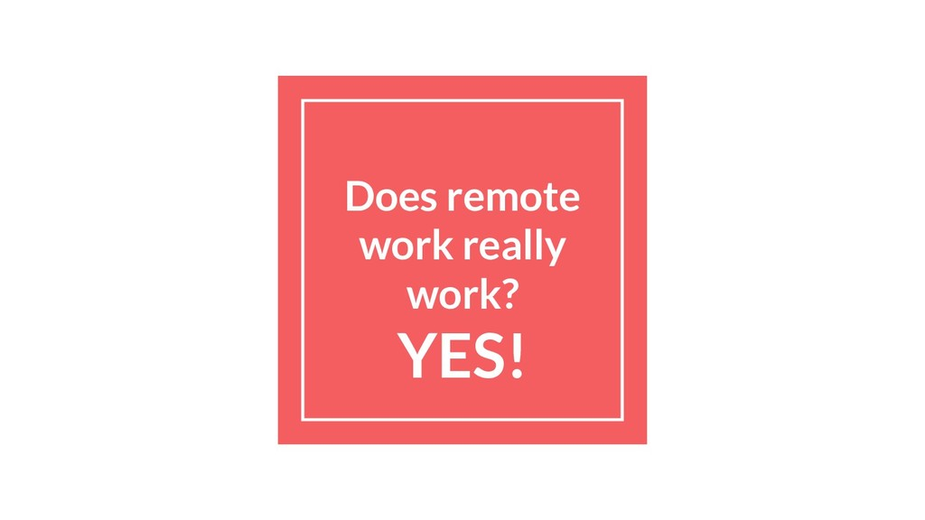 Does remote work really work? YES!