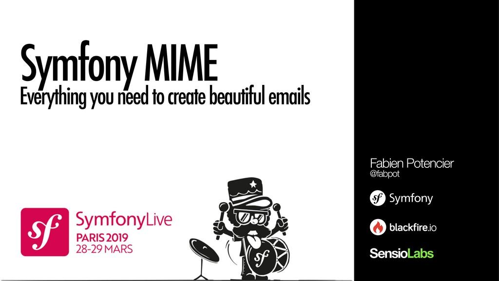 Symfony MIME Everything you need to create beau...