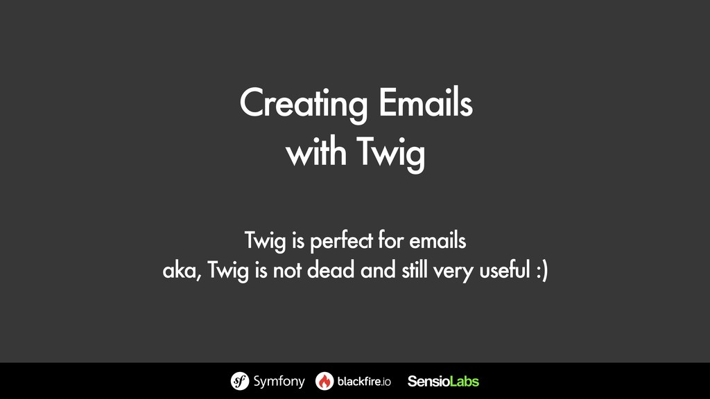 Creating Emails with Twig Twig is perfect for e...