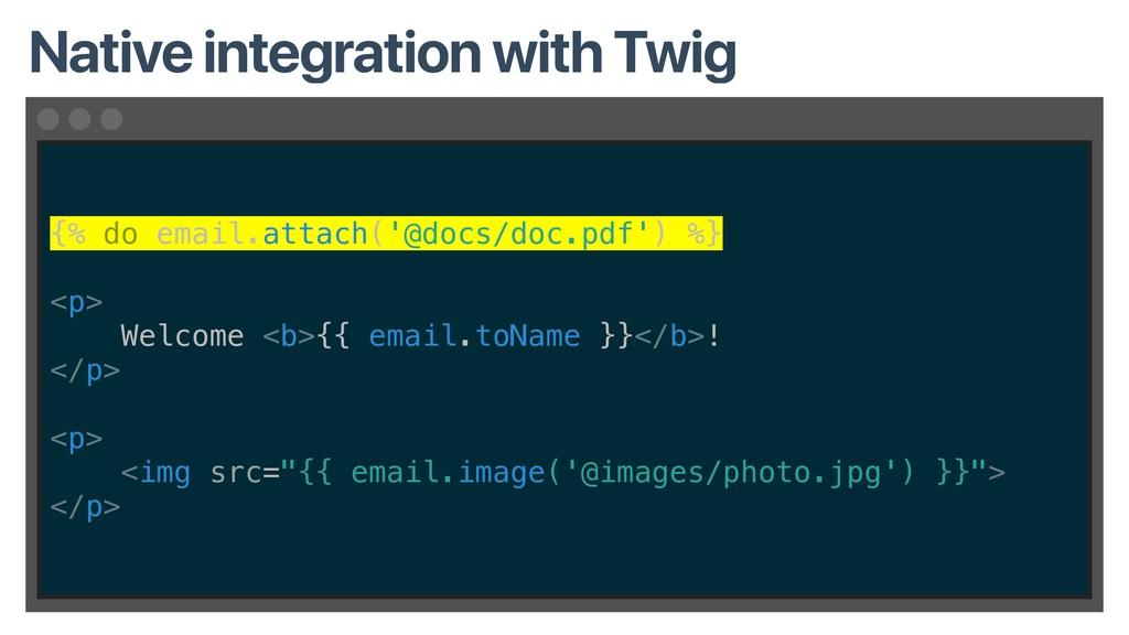 {% do email.attach('@docs/doc.pdf') %} <p> Welc...