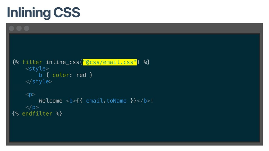 """{% filter inline_css(""""@css/email.css"""") %} <styl..."""