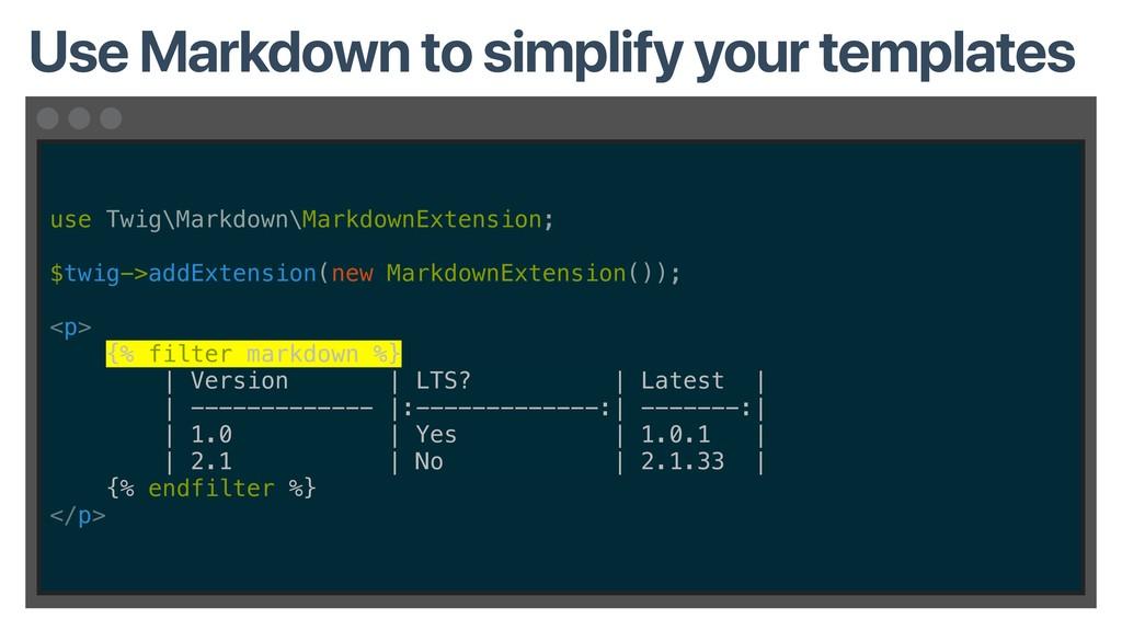 use Twig\Markdown\MarkdownExtension; $twig->add...