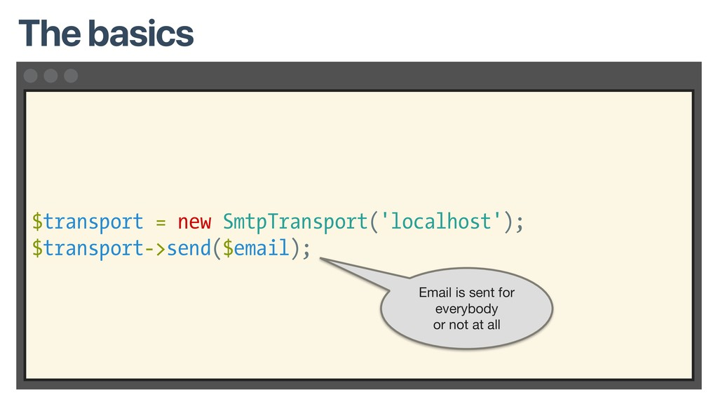 $transport = new SmtpTransport('localhost'); $t...