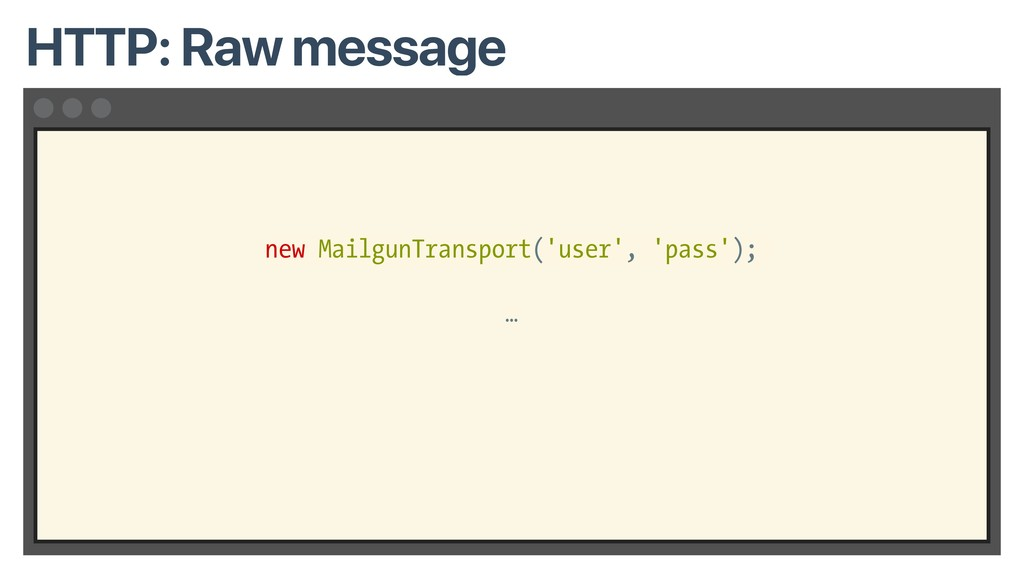new MailgunTransport('user', 'pass'); … HTTP: R...