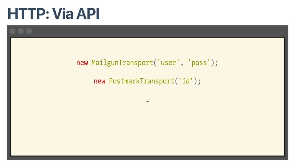 new MailgunTransport('user', 'pass'); new Postm...