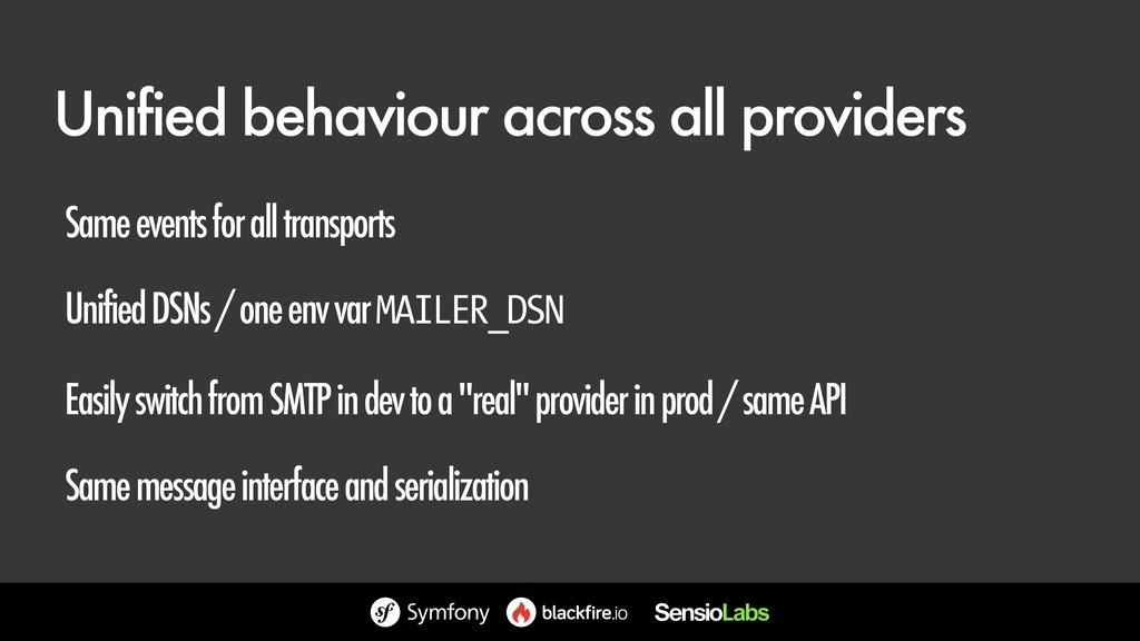 Unified behaviour across all providers Same eve...