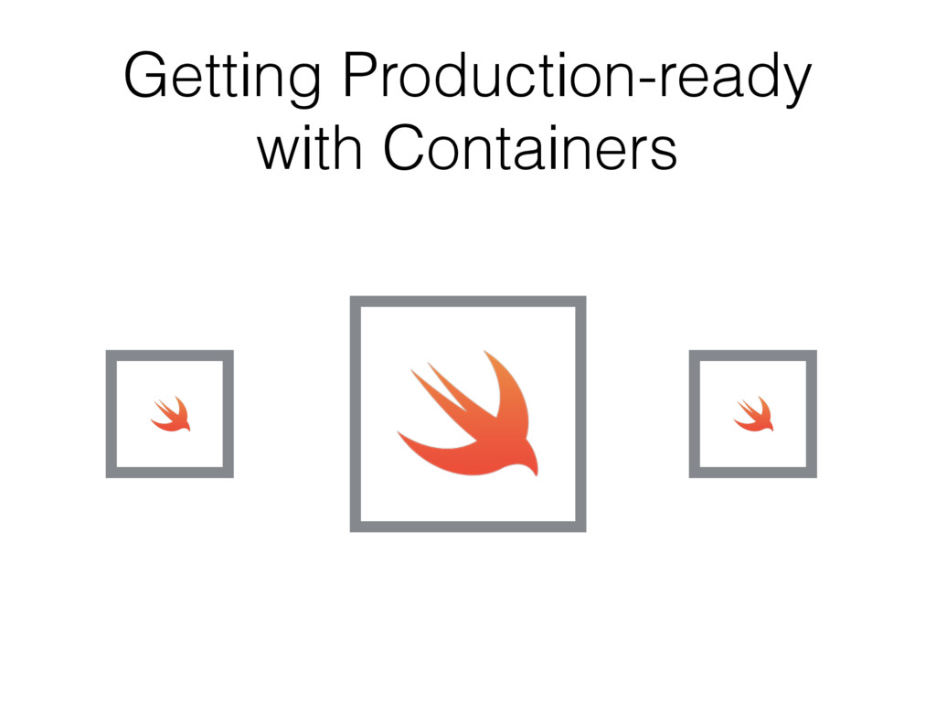 Getting Production-ready with Containers