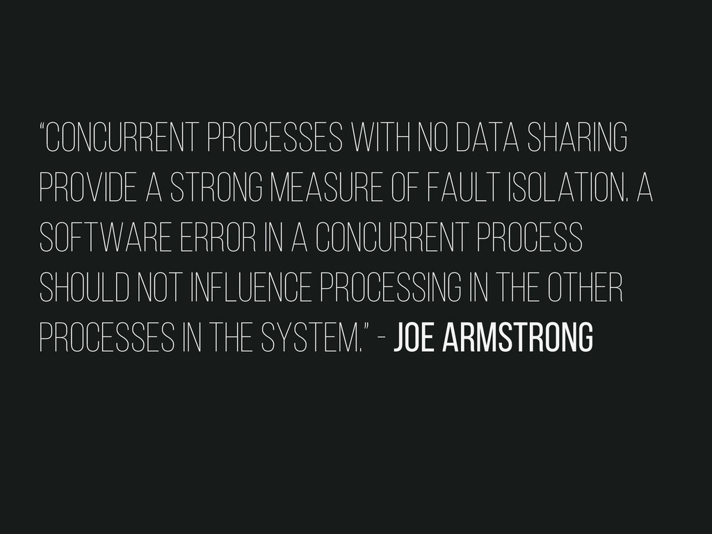 """""""concurrent processes with no data sharing prov..."""