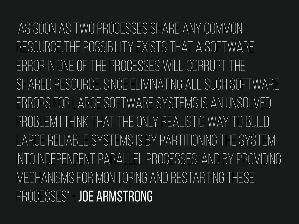 """""""As soon as two processes share any common reso..."""