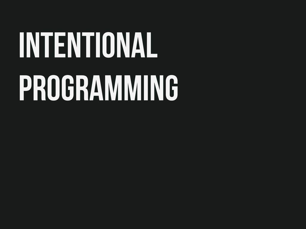 Intentional Programming