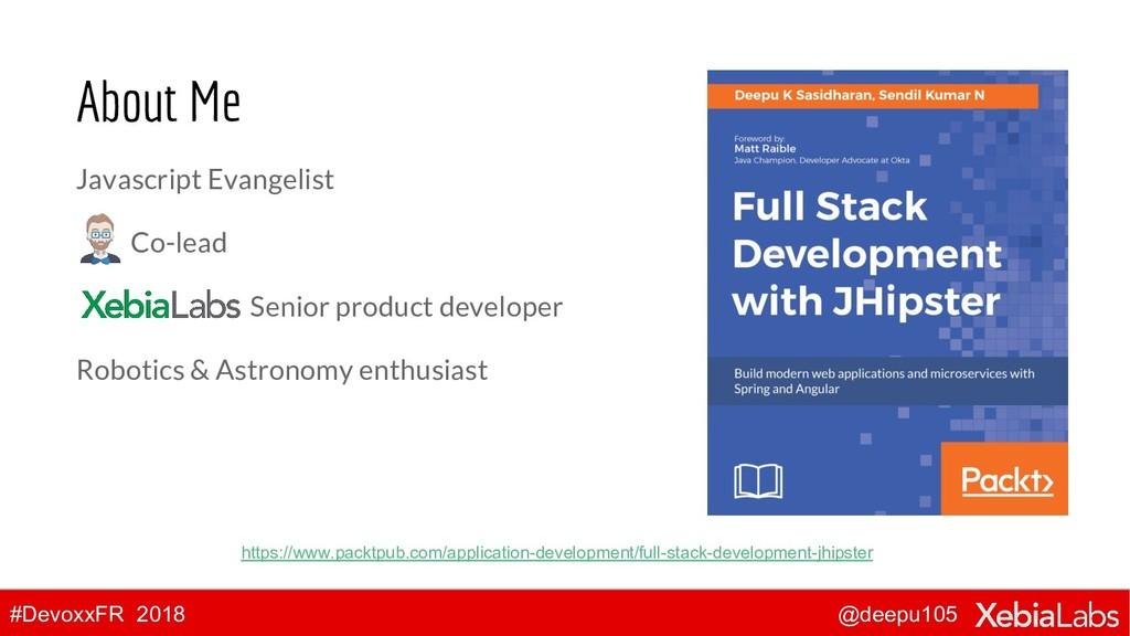 @deepu105 #DevoxxFR 2018 About Me Javascript Ev...