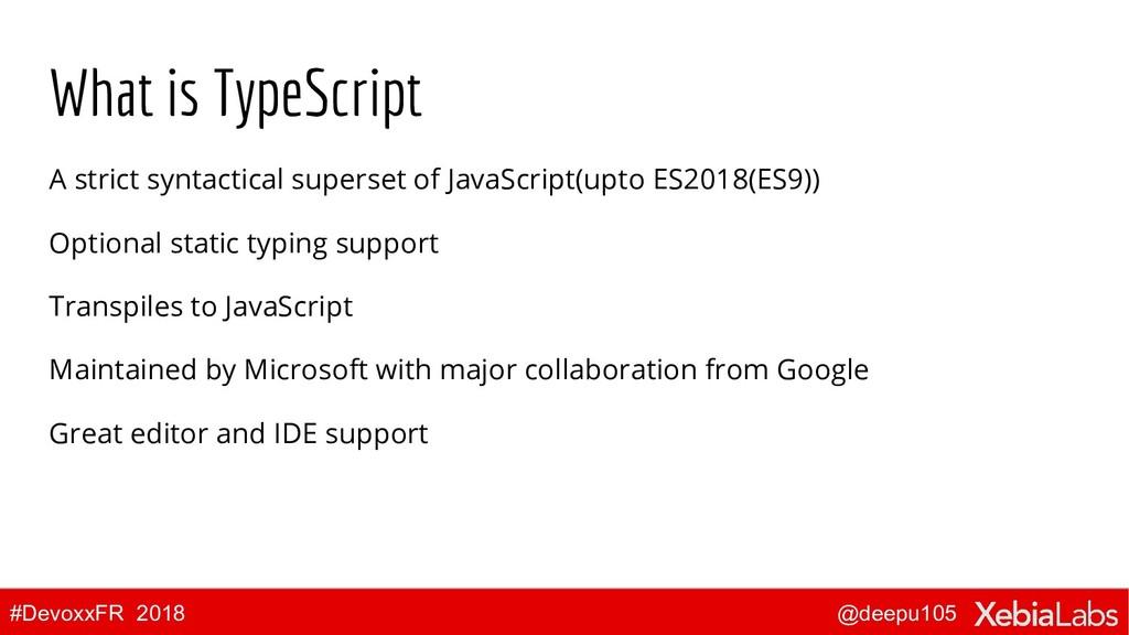 @deepu105 #DevoxxFR 2018 What is TypeScript A s...