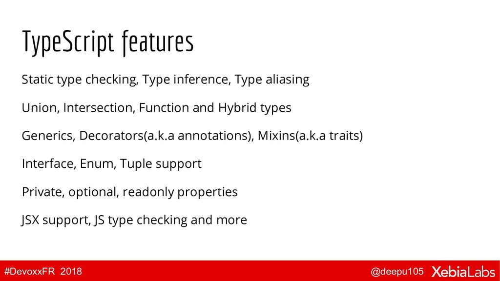@deepu105 #DevoxxFR 2018 TypeScript features St...