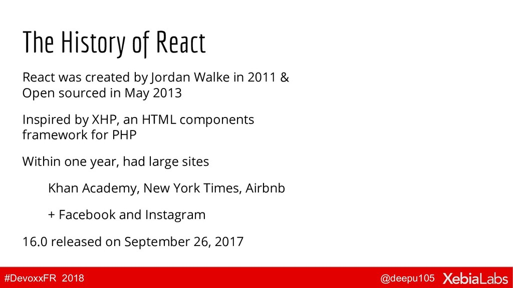 @deepu105 #DevoxxFR 2018 The History of React R...