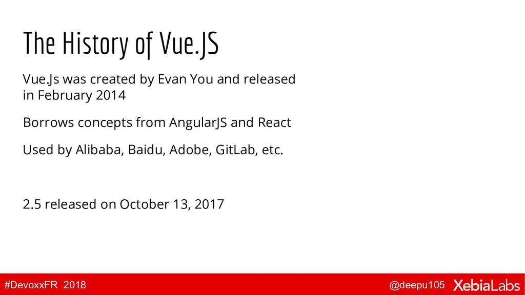 @deepu105 #DevoxxFR 2018 The History of Vue.JS ...