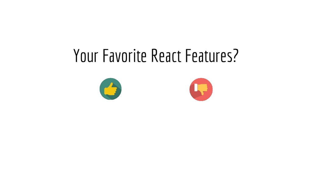 Your Favorite React Features?
