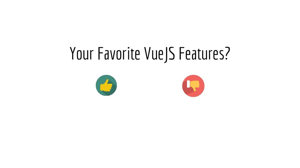 Your Favorite VueJS Features?