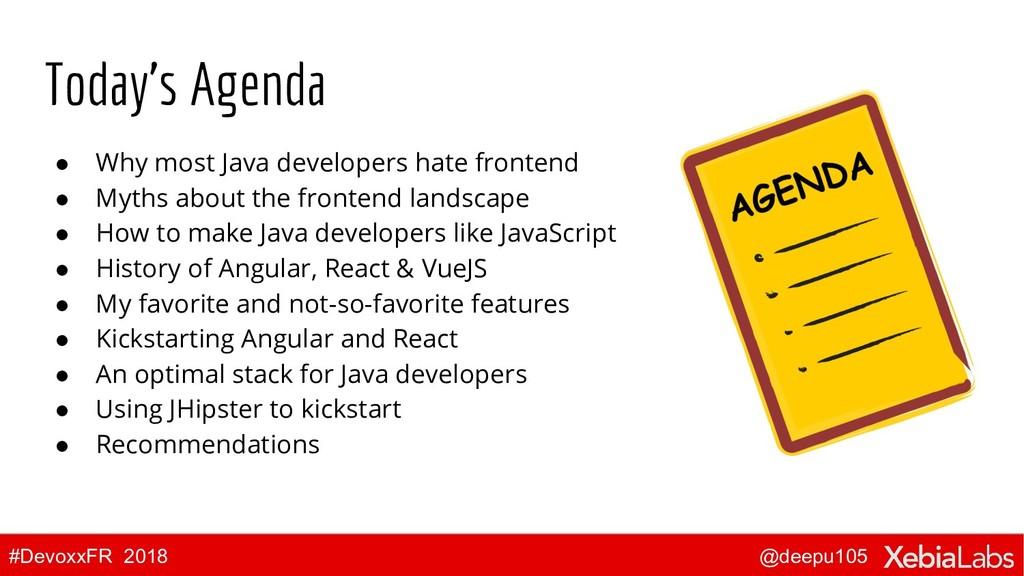 @deepu105 #DevoxxFR 2018 Today's Agenda ● Why m...