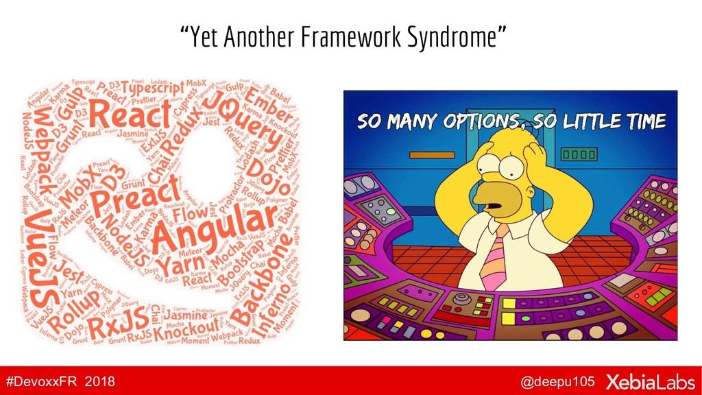 "@deepu105 #DevoxxFR 2018 ""Yet Another Framework..."