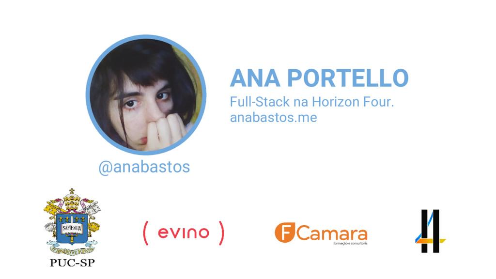 @anabastos ANA PORTELLO anabastos.me Full-Stack...