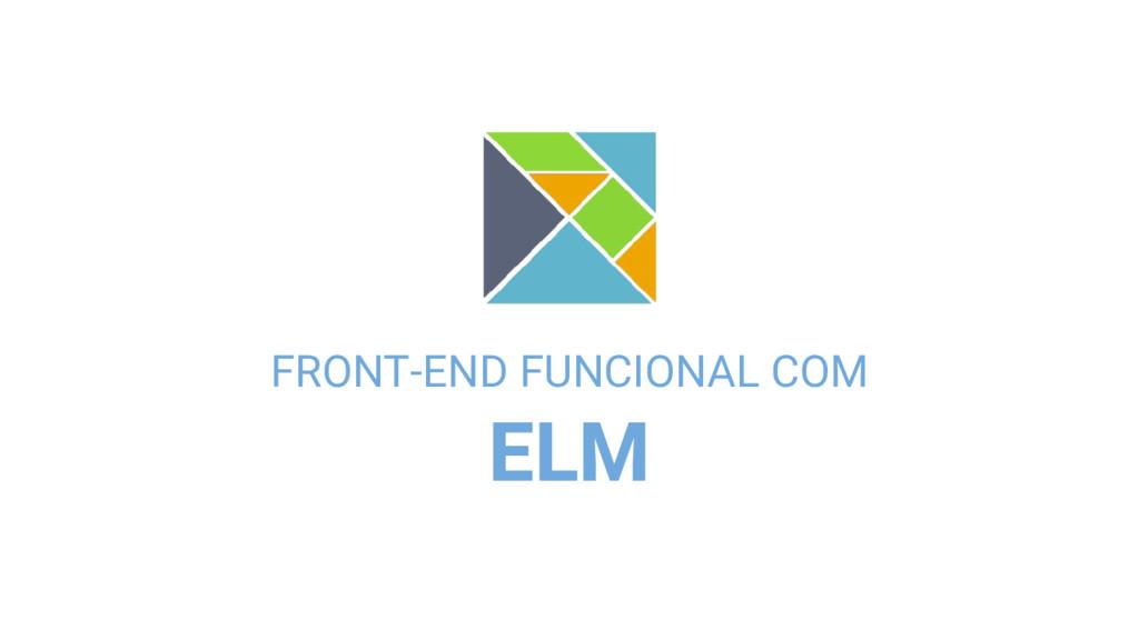 ELM FRONT-END FUNCIONAL COM
