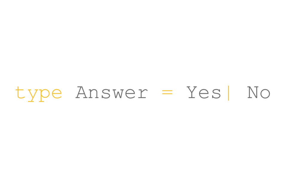 type Answer = Yes  No