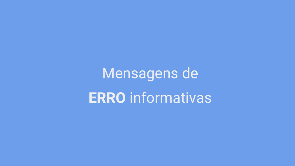 Mensagens de ERRO informativas