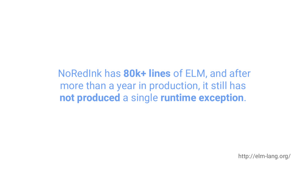 NoRedInk has 80k+ lines of ELM, and after more ...