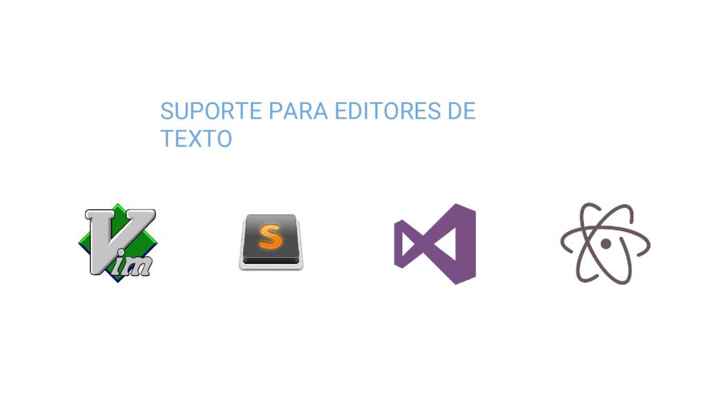 SUPORTE PARA EDITORES DE TEXTO