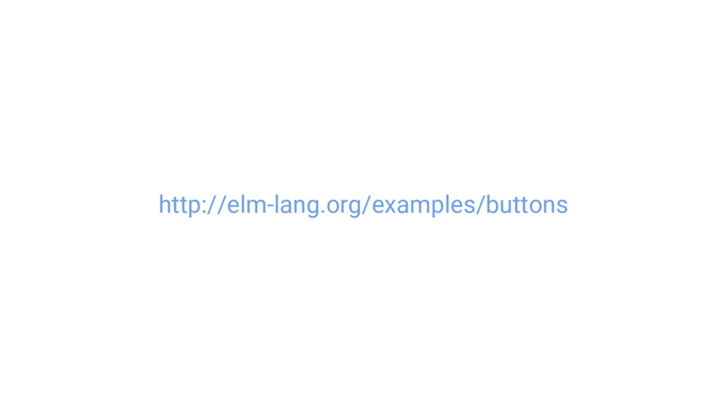 http://elm-lang.org/examples/buttons