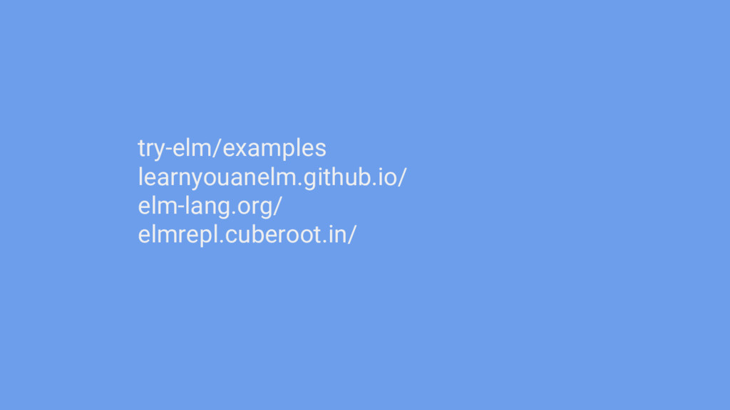 try-elm/examples learnyouanelm.github.io/ elm-l...