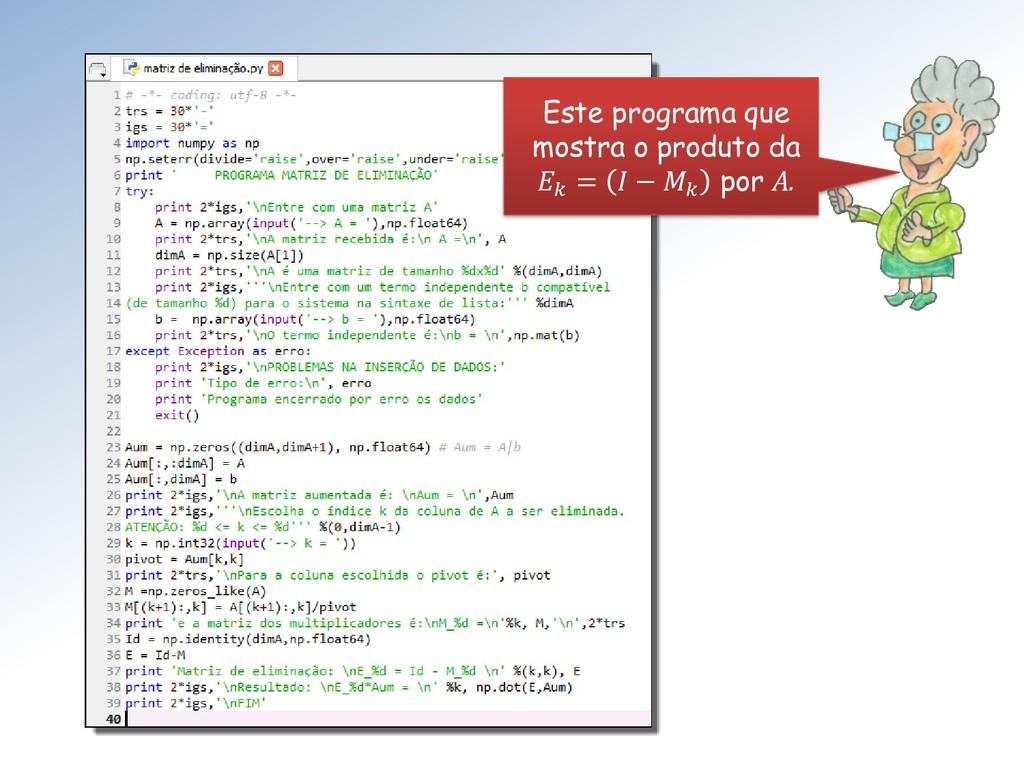 Este programa que mostra o produto da  =  −  po...