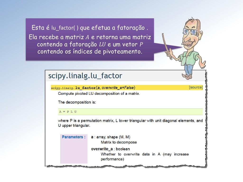 Esta é lu_factor( ) que efetua a fatoração . El...