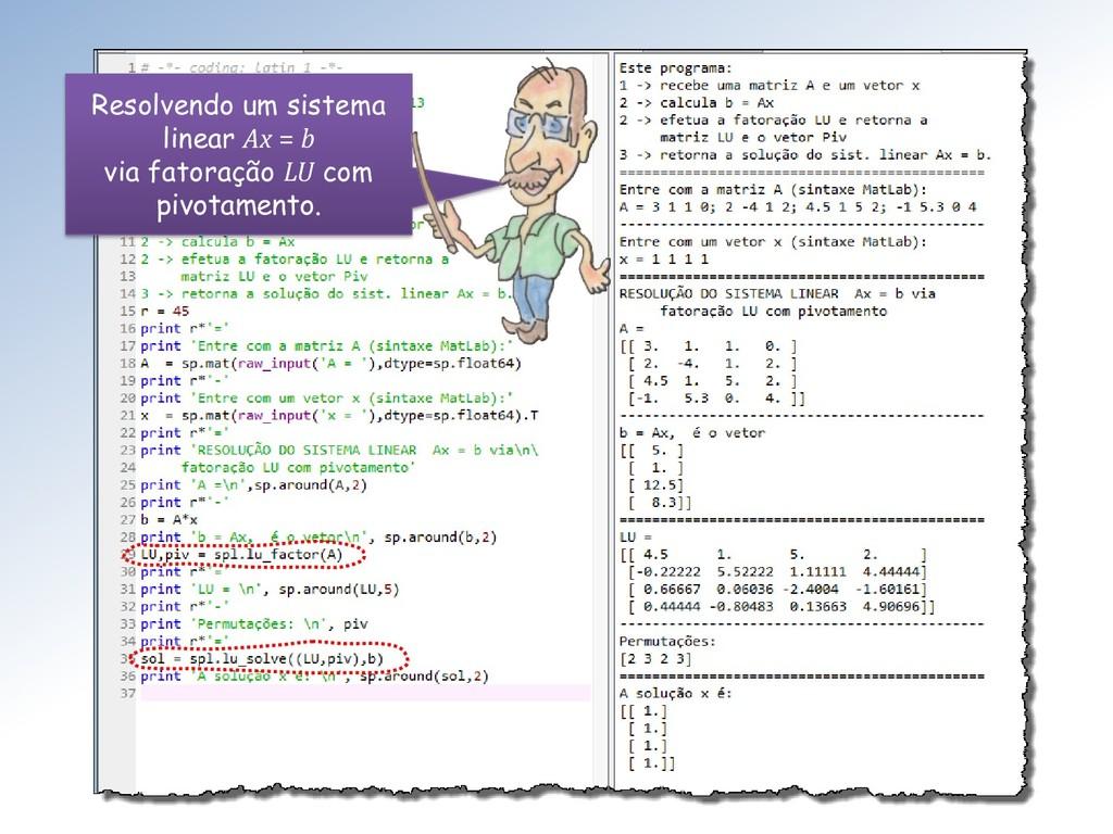 Resolvendo um sistema linear Ax = b via fatoraç...
