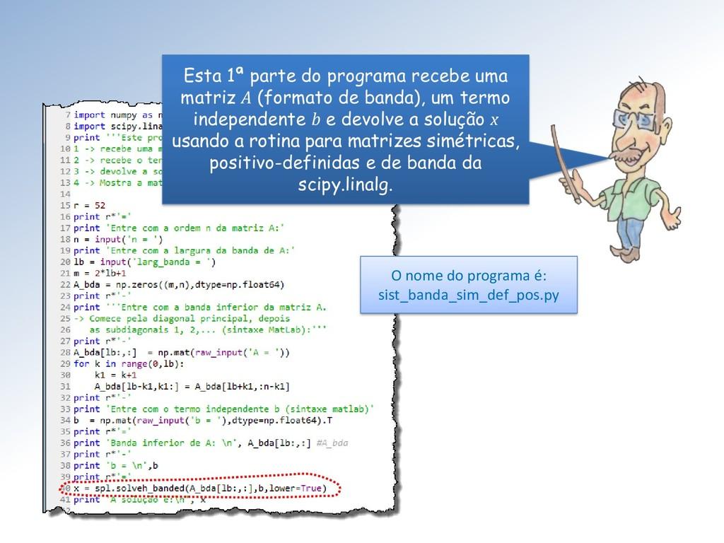 Esta 1ª parte do programa recebe uma matriz A (...