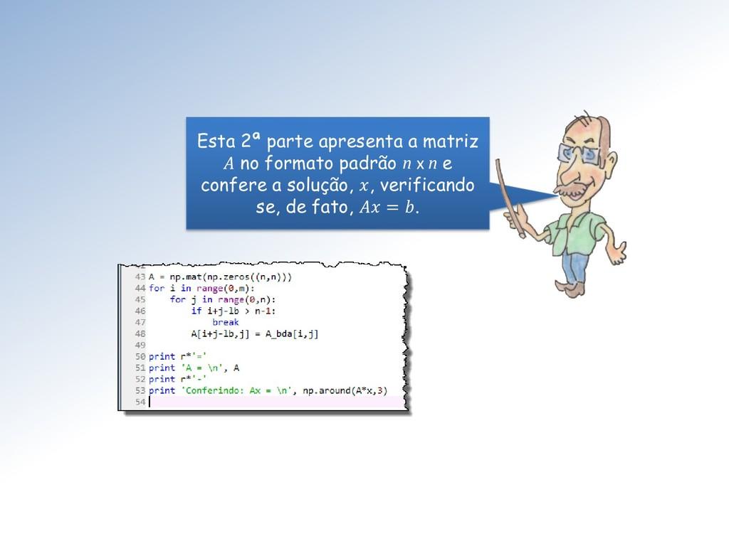 Esta 2ª parte apresenta a matriz A no formato p...